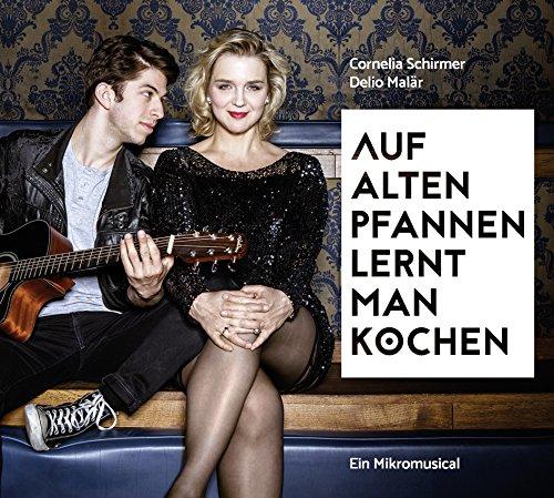 Auf alten Pfannen lernt man kochen – Ein Mikromusical: Gelesen von Cornelia Schirmer und Delio Malär. 1 CD. Laufzeit 39 Min.
