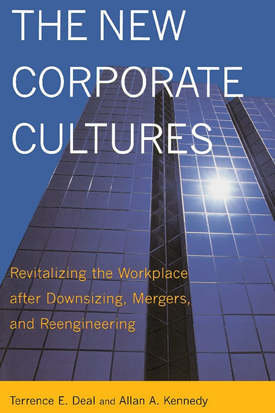 ホップアナログ味わうThe New Corporate Cultures: Revitalizing The Workplace After Downsizing, Mergers, And Reengineering (English Edition)