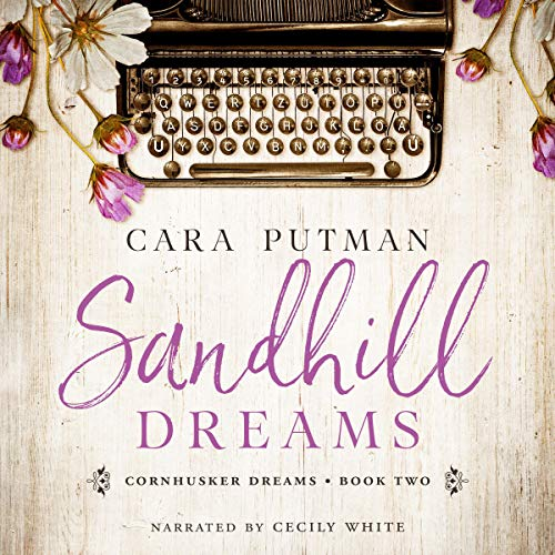 Sandhill Dreams      Cornhusker Dreams, Book 2              By:                                                                                                                                 Cara Putman                               Narrated by:                                                                                                                                 Cecily White                      Length: 5 hrs and 37 mins     3 ratings     Overall 4.7