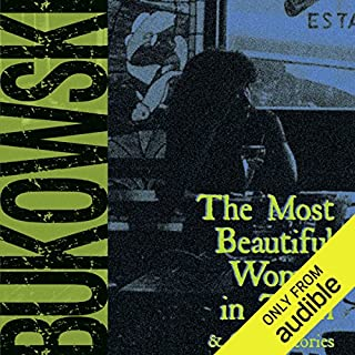 The Most Beautiful Woman in Town & Other Stories                   By:                                                                                                                                 Charles Bukowski,                                                                                        Gail Chiarrello - editor                               Narrated by:                                                                                                                                 Will Patton                      Length: 8 hrs and 33 mins     7 ratings     Overall 4.9