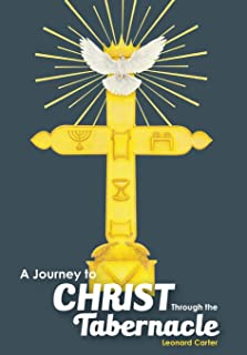 A Journey to Christ Through the Tabernacle