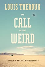 The Call of the Weird: Encounters with Survivalists, Porn Stars, Alien Killers, and Ike Turner (English Edition)