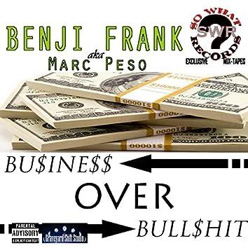 Bu$ine$$ Over Bull$hit