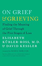 On Grief and Grieving: Finding the Meaning of Grief Through the Five Stages of Loss PDF