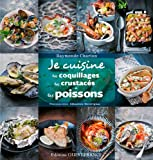 Je cuisine les poissons, les crustacés et les coquillages...