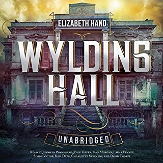 Wylding Hall                   By:                                                                                                                                 Elizabeth Hand                               Narrated by:                                                                                                                                 Jennifer Woodward,                                                                                        John Telfer,                                                                                        Dan Morgan,                   and others                 Length: 4 hrs and 37 mins     125 ratings     Overall 4.4