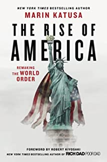 The Rise of America: Remaking the World Order