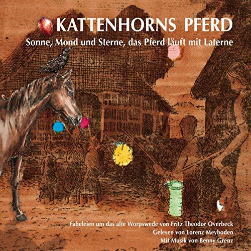 Kattenhorns Pferd: Sonne, Mond und Sterne, das Pferd läuft mit Laterne