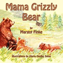 Mama Grizzly Bear by Finke, Margot (2012) Paperback