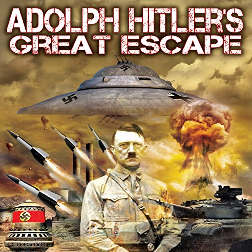 Adolph Hitler's Great Escape audiobook cover art
