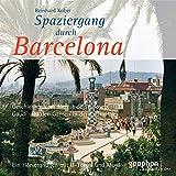 Spaziergang durch Barcelona (Ein Hörvergnügen mit O-Tönen und Musik)