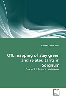 QTL mapping of stay green and related tarits in Sorghum: Drought tolerance mechanism