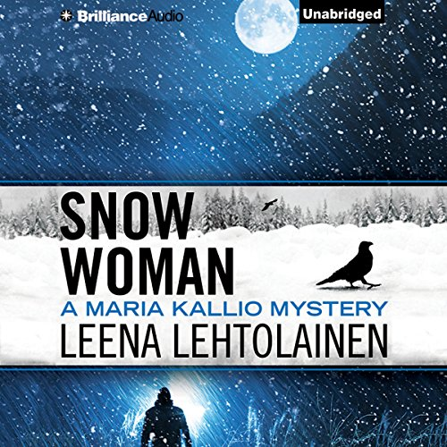 Snow Woman     Maria Kallio, Book 4              By:                                                                                                                                 Leena Lehtolainen,                                                                                        Owen F. Witesman - translator                               Narrated by:                                                                                                                                 Amy Rubinate                      Length: 9 hrs and 35 mins     3 ratings     Overall 4.0