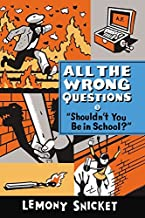 Shouldn't You Be In School? by Lemony Snicket (September 30,2014)