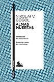 Almas muertas: Introducción de José María Valverde. Traducción y notas de José Laín Entralgo (Clásica)