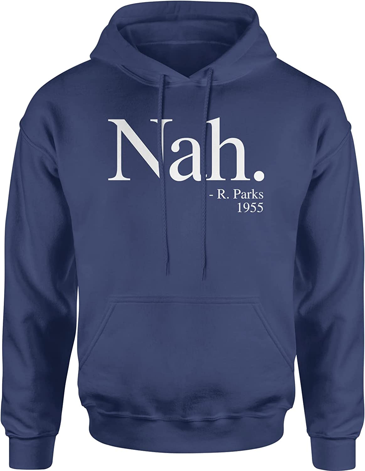 Expression Many popular brands Tees 2021 new Nah Parks Quote Unisex Adult Hoodie 1955