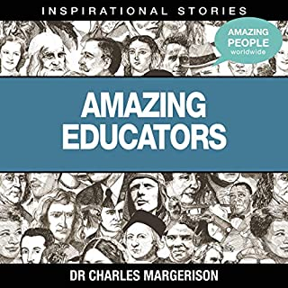Amazing Educators                   Written by:                                                                                                                                 Dr. Charles Margerison                               Narrated by:                                                                                                                                 full cast                      Length: 43 mins     Not rated yet     Overall 0.0