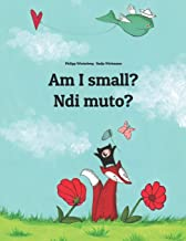 Am I small? Ndi muto?: Children's Picture Book English-Kinyarwanda (Bilingual Edition)