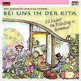 Bei uns in der Kita - 22 Lieder Frühling + Sommer von Rolf Zuckowski und seine Freunde