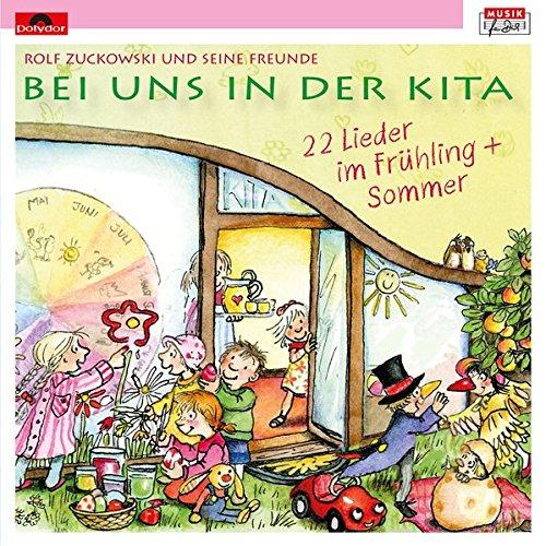Bei uns in der Kita - 22 Lieder Frühling + Sommer