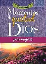 Momentos de quietud con Dios para mujeres - Quiet Moments with God For Women (Spanish Edition)