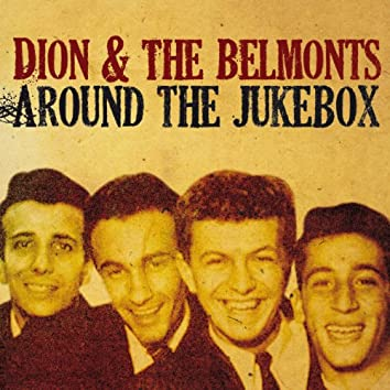 Dion and the Belmonts, Around the Jukebox