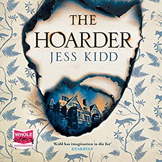 The Hoarder                   By:                                                                                                                                 Jess Kidd                               Narrated by:                                                                                                                                 Aoife McMahon                      Length: 10 hrs and 16 mins     587 ratings     Overall 4.3