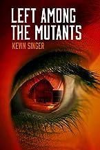 Left Among the Mutants