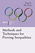 Methods And Techniques For Proving Inequalities: In Mathematical Olympiad And Competitions: 11 (Mathematical Olympiad Series)
