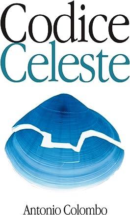Codice Celeste (libro correlato : LEquilibrio del Vento Vol. 2)
