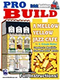 Pro Build a Mellow Yellow Jazz Cafe: Construct a Realistic Cafe with Lego® Bricks (English Edition)