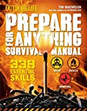 Prepare for Anything (Outdoor Life): 338 Essential Skills | Pandemic and Virus Preparation |...