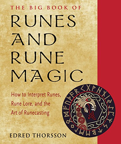 The Big Book of Runes and Rune Magic: How to Interpret Runes, Rune Lore, and the Art of Runecasting (Weiser Big Book Series)