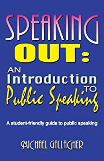 Speaking Out: An Introduction to Public Speaking: A Student-Friendly Guide to Public Speaking