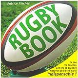 Rugby book : Le jeu, les équipes, petites et grandes histoires du ballon ovale. indispensable!
