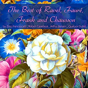 The Best of Ravel, Fauré, Frank and Chausson