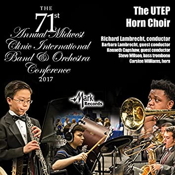 2017 Midwest Clinic: University of Texas at El Paso Horn Choir (Live)