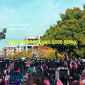Tell Me Something Good (feat. Roysha Arielle) [Remix]