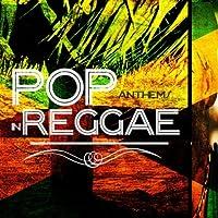 Pop Anthems in Reggae