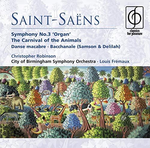 Saint-Saens: Symphony No. 3 Organ / Carnival of the Animals