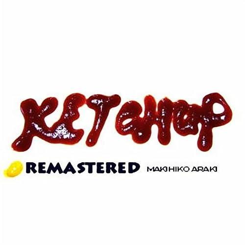 KETCHUP -REMASTERED-
