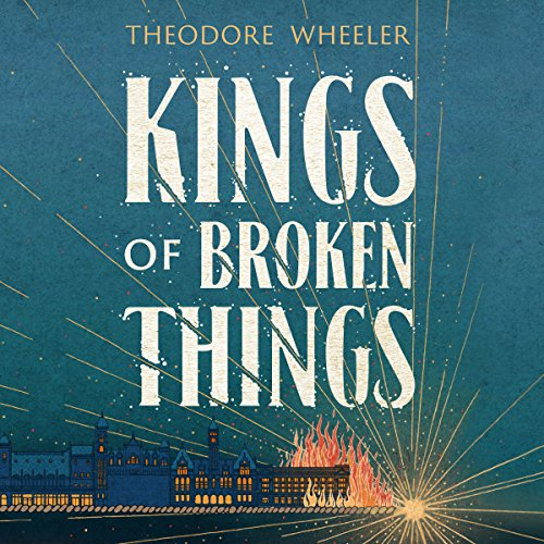 Kings of Broken Things audiobook cover art
