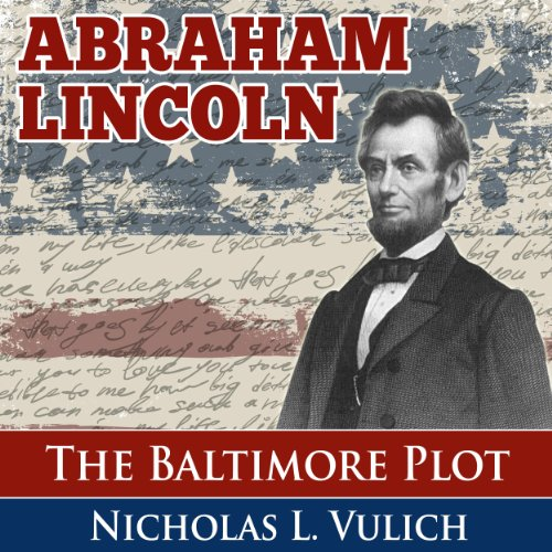 Abraham Lincoln: The Baltimore Plot audiobook cover art