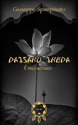 DAISAKU IKEDA: Il mio Sensei (New Zero Dream Vol. 8)