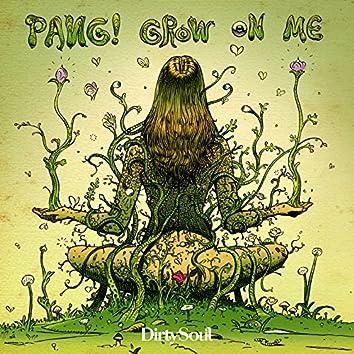 Grow On Me