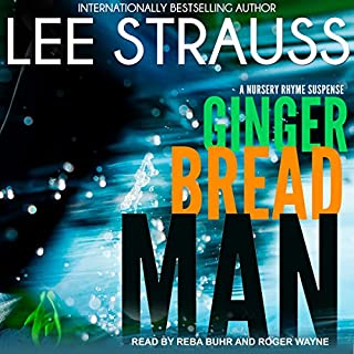 Gingerbread Man     A Nursery Rhyme Suspense, Book 1              By:                                                                                                                                 Lee Strauss                               Narrated by:                                                                                                                                 Roger Wayne,                                                                                        Reba Buhr                      Length: 6 hrs and 41 mins     6 ratings     Overall 4.8