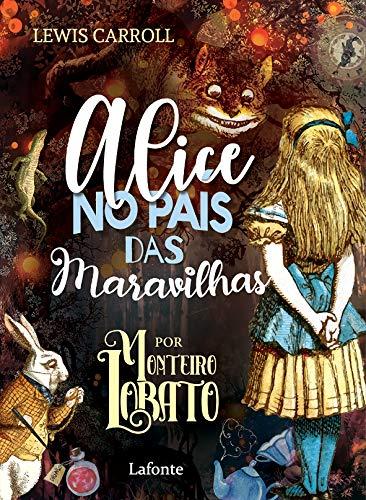 Alice no País das Maravilhas Por Monteiro Lobato