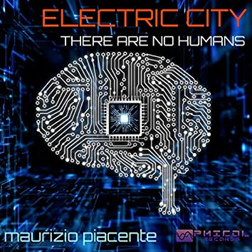 Electric City (There Are No Humans)