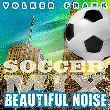 Beautiful Noise (Soccer Mix)