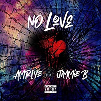 No Love (feat. Jimmie B)